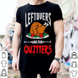 Awesome Leftovers are for Quitter thanksgiving dinner turkey plate shirt