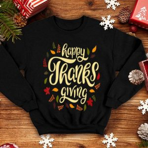 Hot happy Thanksgiving gift shirt