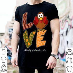 Nice LOVE Turkey Thanksgiving 2nd Grade Teacher Life shirt