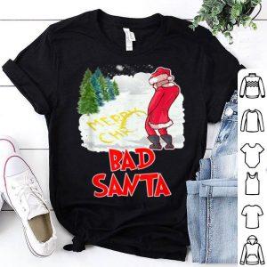 Official Bad Santa Funny Santa Claus Christmas Gift shirt