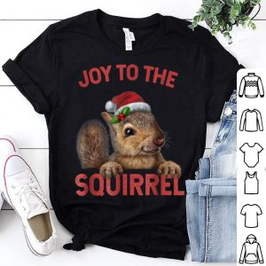 Official Joy To The Squirrel Christmas Squirrel Gifts shirt