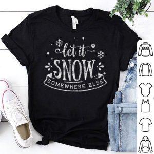 Original Christmas - Let It Snow Somewhere Else shirt