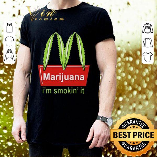 Original McDonald's Marijuana I'm smokin' it shirt