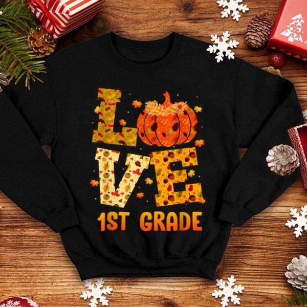 Original Thankful LOVE 1st Grade Teacher Thanksgiving Gift Pumpkin shirt