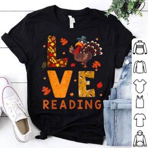 Premium LOVE Reading Turkey Autumn Fall Thanksgiving shirt
