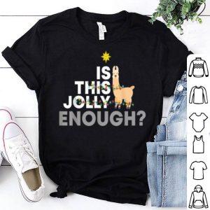 Pretty Is This Jolly Enough Funny Llama Christmas Gift shirt