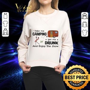 Top Flamingo take me camping get me drunk and enjoy the show shirt 1