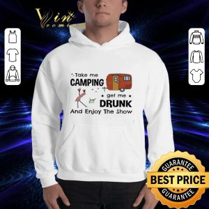 Top Flamingo take me camping get me drunk and enjoy the show shirt 2