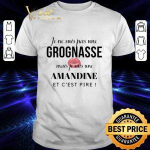Top Je ne suis pas une Grognasse mais je suis une Amandine et c'est pire shirt