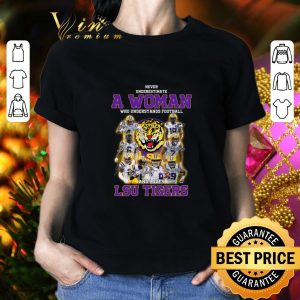 Top Never underestimate a woman who understands football LSU Tigers shirt