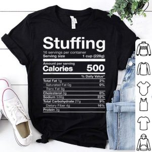 Top Stuffing Nutrition Funny Thanksgiving Costume Dark shirt
