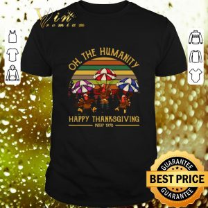 Top Turkey oh the humanity happy thanksgiving wkrp 1978 vintage shirt