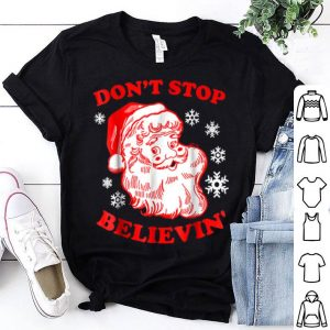 Awesome Funny Christmas Santa Don't Stop Believing Believin sweater