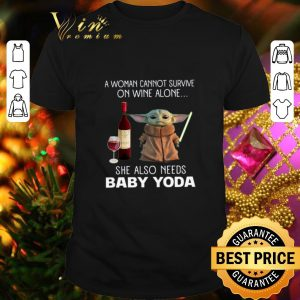Hot A Woman cannot survive on wine alone Baby Yoda Star Wars shirt