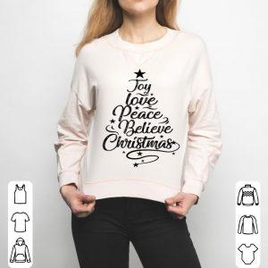Nice Joy Love Peace Believe Christmas Tree Gift Xmas Pajama Idea sweater