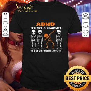 Original Dabbing skeleton ADHD it's not a disability different ability shirt
