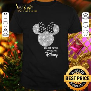 Original Diamond Minnie mouse we are never too old for Disney shirt