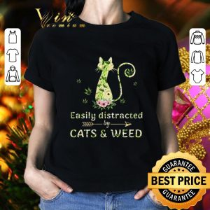Original Easily distracted by cats & weed cannabis shirt