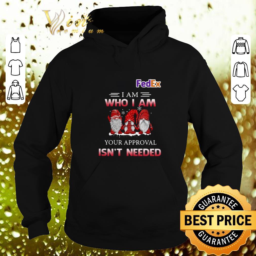 Original Fedex Gnomies i am who i am your approval isn t needed shirt 4 - Original Fedex Gnomies i am who i am your approval isn't needed shirt