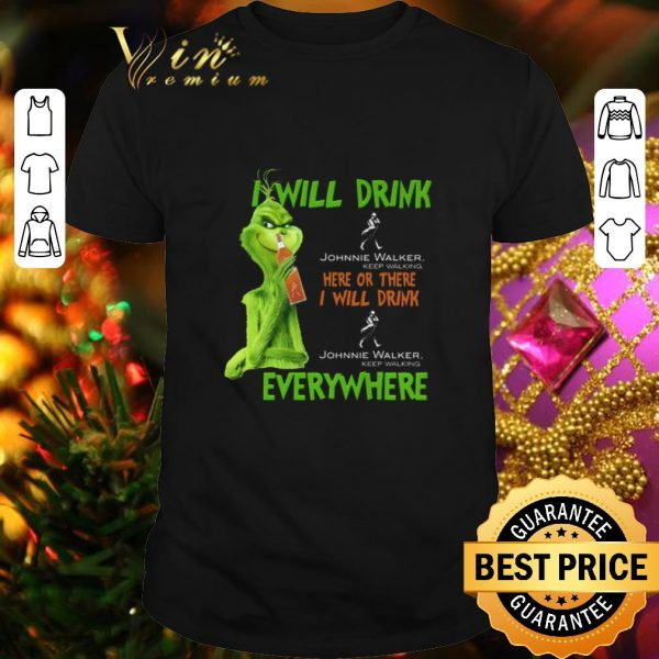 Original Grinch i will drink Johnnie Walker Keep Walking here or there shirt