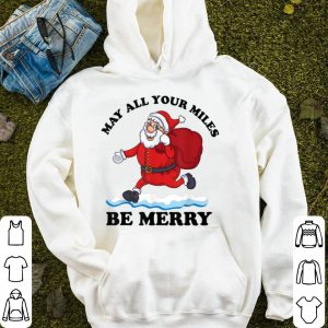 Original May All Your Miles Be Merry Christmas Run Gift Running sweater