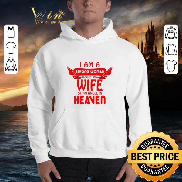 Top I am a strong woman because i am a wife of an angel in heaven shirt