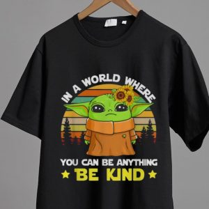 Top Vintage Baby Yoda In A World Where You Can Be Anything Be Kind shirt