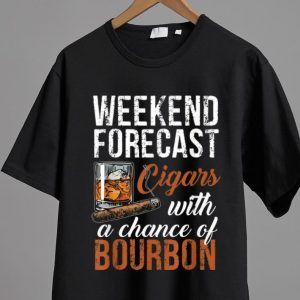 Great Weekend Forecast Cigars With A Chance Of Bourbon shirt