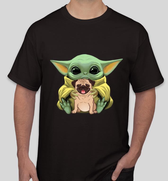 Hot Star Wars Baby Yoda Hug Pug Dog Lovers shirt 4 - Hot Star Wars Baby Yoda Hug Pug Dog Lovers shirt