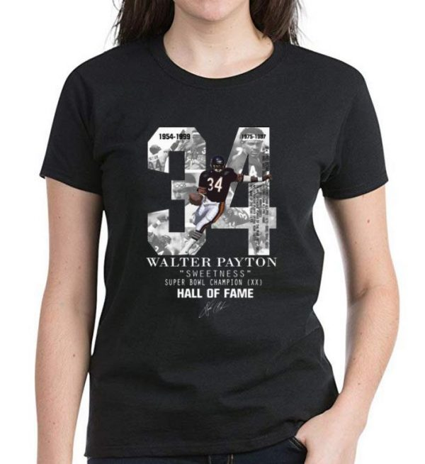 Hot 34 Walter Payton Sweetness Super Bowl Champion Hall Of Fame Signature shirt
