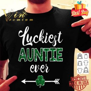 Luckiest Auntie Ever St Patrick Day Auntie Gifts shirt