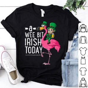 Nice A Wee Bit Irish Today Flamingo Leprechaun St Patricks Day shirt