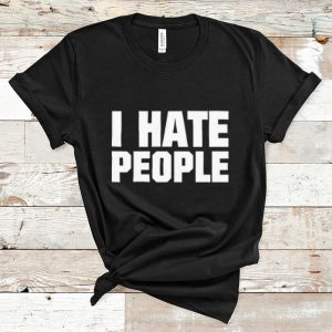 Premium I Hate People shirt