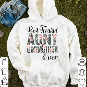 Awesome Best Freakin' Aunt Godmother Ever Mother Day Gift shirt