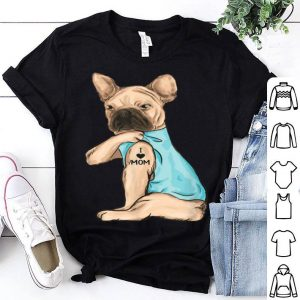 Awesome Nice Womens Frenchie Dog I Love Mom Tattoo Mother's Day Love shirt