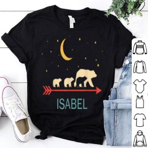 Nice Isabel Name Gift Personalized Mama Bear With 3 Cubs shirt