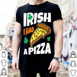 Official Irish I Had Pizza St. Patrick's Day Funny Pizza Gift shirt