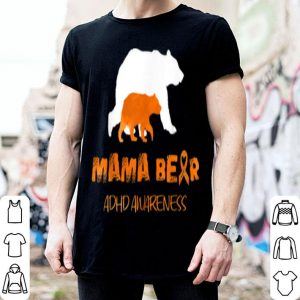 Official Mama Bear Adhd Awareness Survivors Gifts shirt