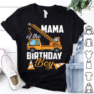 Official Mama Of The Birthday Boy Crew Construction Matching Squad shirt