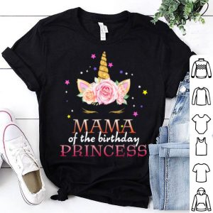 Official Mama Of The Birthday Princess Cute Unicorn Bday Girl Party shirt