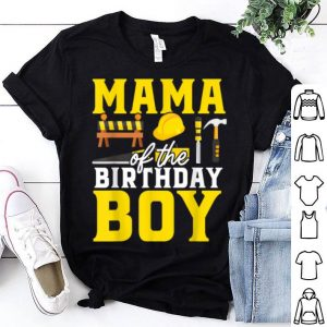 Original Construction Mama Of The Birthday Boy Family Outfit shirt