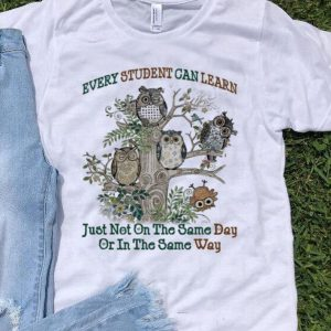 Owls Every student can learn just not on the same day or in the same way shirt