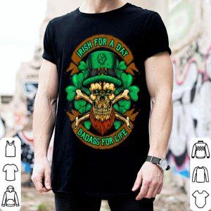 Premium Irish For A Day Badass For Life St Patricks Day Ireland Men shirt