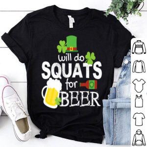Pretty St Patricks Day Funny Squats Work Out Weight Lifting shirt