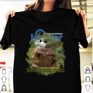 Great Fresh For Everyone Kroger Baby Yoda Survived Covid-19 2020 shirt