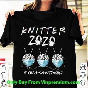 Pretty Knitter 2020 #Quarantined Covid-19 shirt