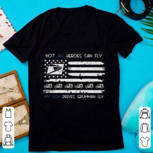 Pretty Not All Heroes Can Fly My Son Drives Grumman LLV American Flag shirt