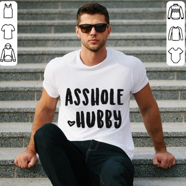Asshole Hubby shirt