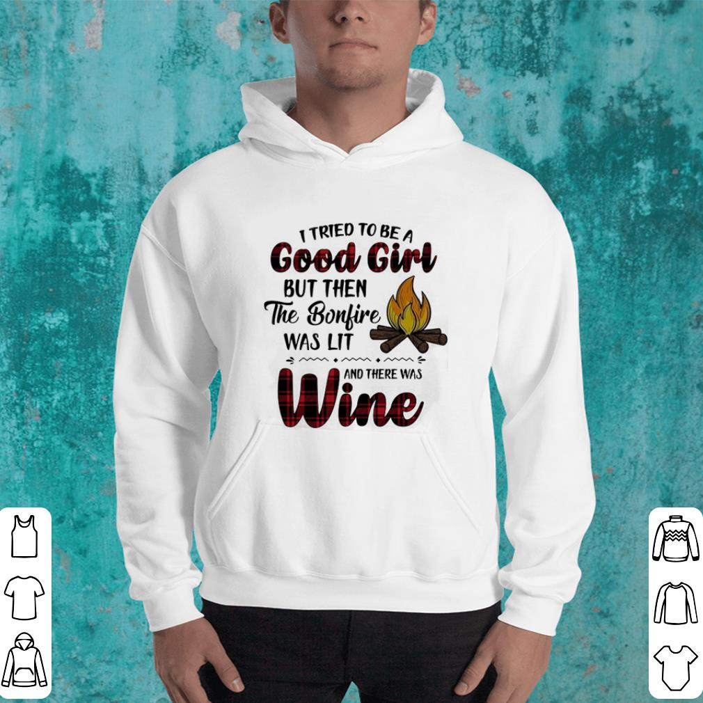 Camping I tried to be a good girl but then the bonfire was lit wine shirt 4 - Camping I tried to be a good girl but then the bonfire was lit wine shirt