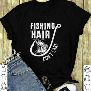 Fishing hook hair don't care shirt